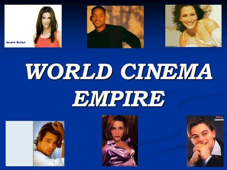 WORLD CINEMA EMPIRE.  The world capital of film entertainment Los Angeles has been a lot of things over the past 100 years. First it was a little city.
