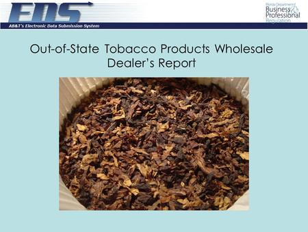 Out-of-State Tobacco Products Wholesale Dealer's Report.