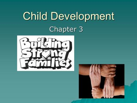 Child Development Chapter 3.