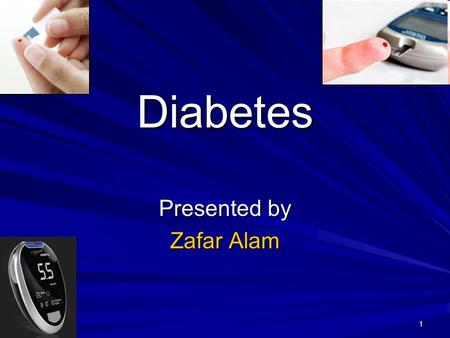 1 Diabetes Presented by Zafar Alam 2 What Is Diabetes? Diabetes is a disease that affects the body's ability to use blood sugar for energy. Lifestyle.