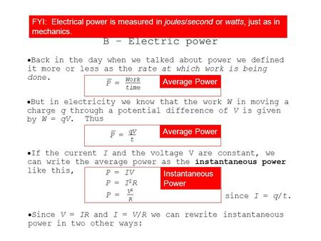  Back in the day when we talked about power we defined it more or less as the rate at which work is being done. P = Topic 5.1 Extended B – Electric power.