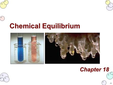 ‹#› Chapter 18 Chemical Equilibrium.  solubility/chemical-stalagmite.html In this experiment sodium acetate.