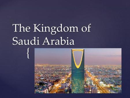 { The Kingdom of Saudi Arabia Mr. Sweet 12/04/2015.