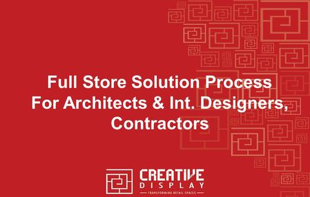 Full Store Solution Process For Architects & Int. Designers, Contractors.