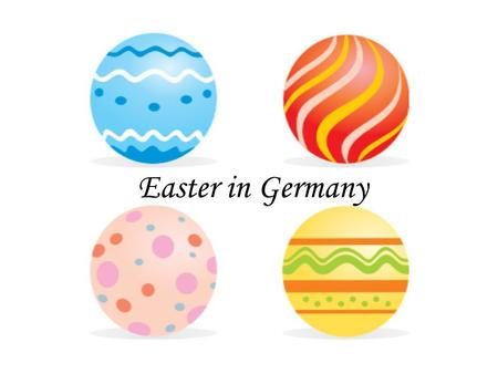 Easter in Germany. What is Easter? Easter is a holiday which celebrates the rebirth of Jesus. Although many people use this as an excuse to eat chocolate.