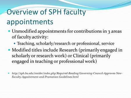 Overview of SPH faculty appointments Unmodified appointments for contributions in 3 areas of faculty activity: Teaching, scholarly/research or professional,