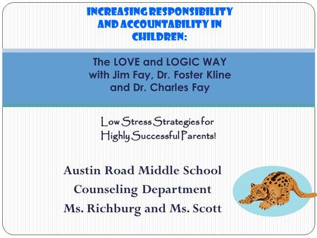 Low Stress Strategies for Low Stress Strategies for Highly Successful Parents! Highly Successful Parents! Austin Road Middle School Counseling Department.