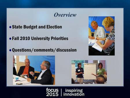 State Budget and Election Fall 2010 University Priorities Questions/comments/discussion.