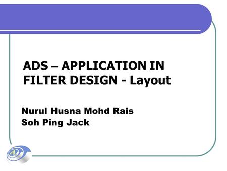 ADS – APPLICATION IN FILTER DESIGN - Layout