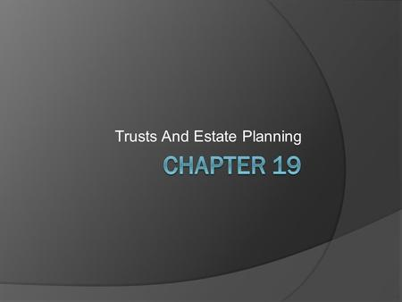 Trusts And Estate Planning What is a Trust? © 2008 Clarence Byrd Inc.2 SettlorTrusteeBeneficiaries PropertyBenefits Legal Ownership.