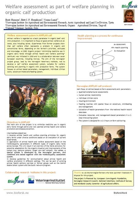 Norwegian ANIPLAN calf protocol: Main focus on Animal-based on-farm assessments and -parameters: Qualitative behavioural assessments Human-Animal relationship.