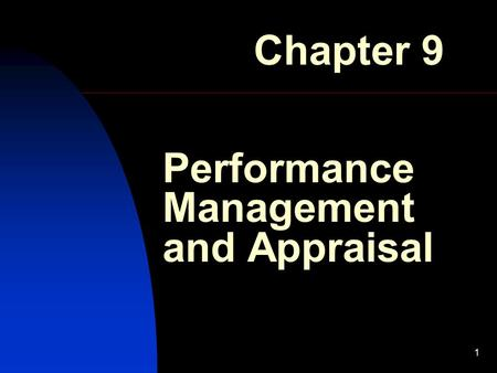 1 Performance Management and Appraisal Chapter 9.