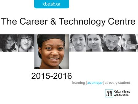 The Career & Technology Centre 2015-2016. LORD SHAUGHNESSY HIGH SCHOOL Courses run out of the CTC at Lord Shaughnessy. Programs available and open for.