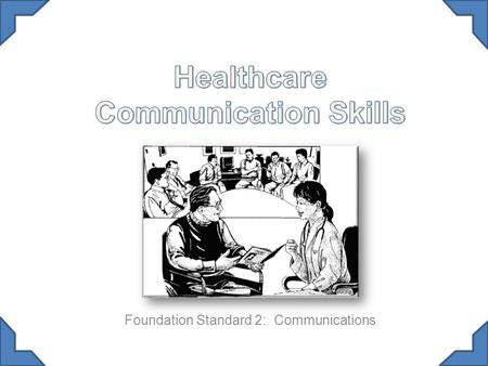 Foundation Standard 2: Communications. To Review Employability/Professionalism 1.If your are in an interview and the interviewer says give us an example.