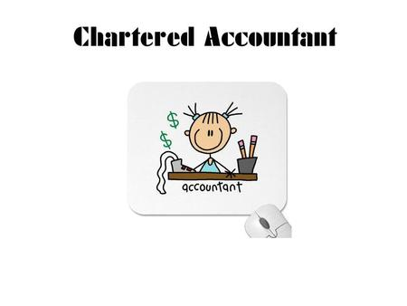 Chartered accountants work in accounting firms, government agencies, and in departments of large organizations. They work indoors in offices and spend.
