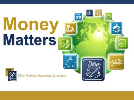 Money Matters. Money Matters 2 Welcome 1.Agenda 2.Ground Rules 3.Introductions.