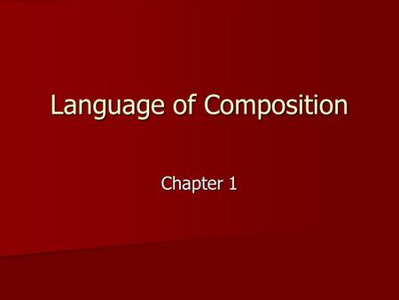 Language of Composition Chapter 1. Key Terms Rhetoric Rhetoric Audience Audience Context Context Purpose Purpose Bias Bias Thesis Thesis Claim Claim Assertion.