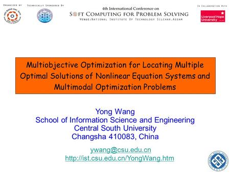 Multiobjective Optimization for Locating Multiple Optimal Solutions of Nonlinear Equation Systems and Multimodal Optimization Problems Yong Wang School.