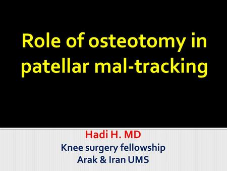 Hadi H. MD Knee surgery fellowship Arak & Iran UMS
