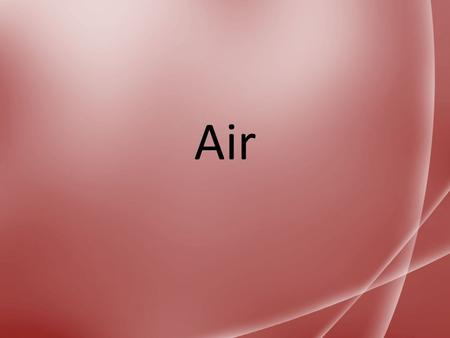 Air. What's in air? The atmosphere is made up mostly of nitrogen gas. Oxygen makes up a little more than 20% of the atmosphere. Air Composition.