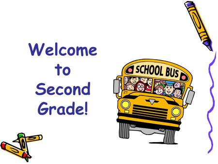 Welcome to Second Grade!. Second Grade Team  Shelly Alley  MaeLani Bird  Kristin Cullen  Kathleen MacLaren  Tracy Prickett  Tracy Rickert  Katie.