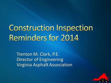 Trenton M. Clark, P.E. Director of Engineering Virginia Asphalt Association.