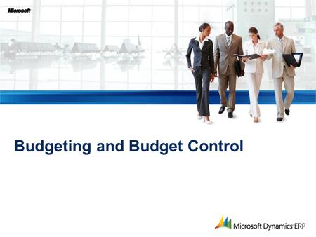 Budgeting and Budget Control. Value Proposition – Budgeting and Budget Control  Flexible configuration options to meet the needs of any organization.