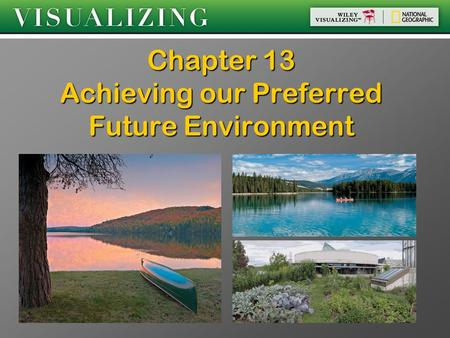 Chapter 13 Achieving our Preferred Future Environment.