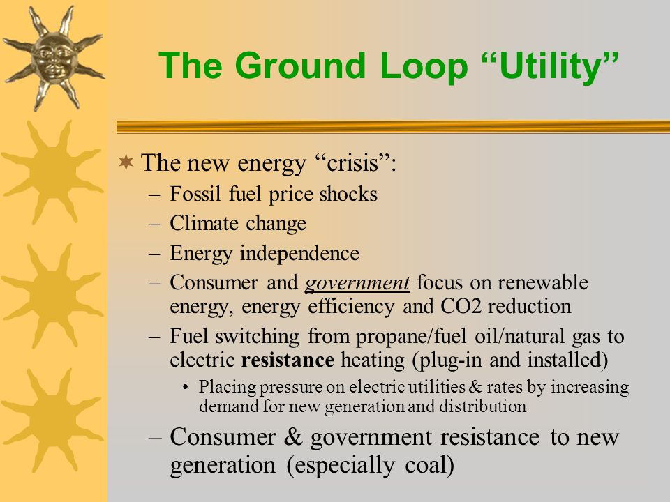 The Ground Loop Utility  Fertile ground for new efficiency products and services  Utilities can be key players and leaders.