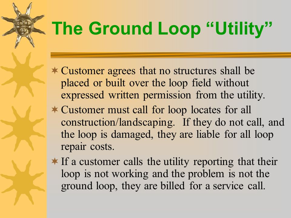 The Ground Loop Utility  If an account is transferred to a new customer, the are offered the Loop Tariff at sign-up.