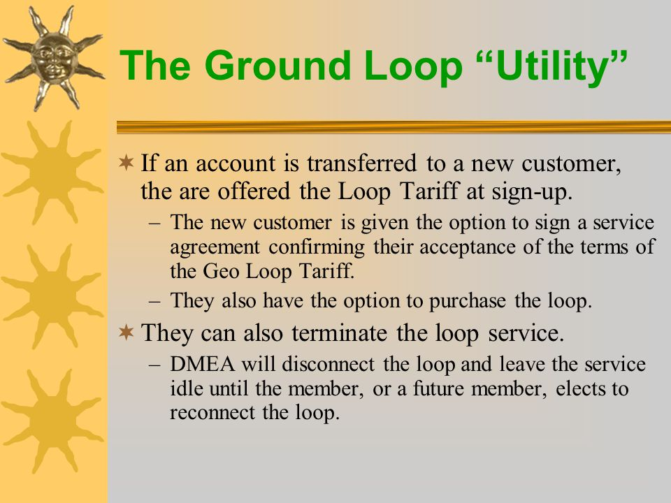 The Ground Loop Utility  The member may purchase the loop at a future date for the originally installed allowance, plus a $400 processing fee.