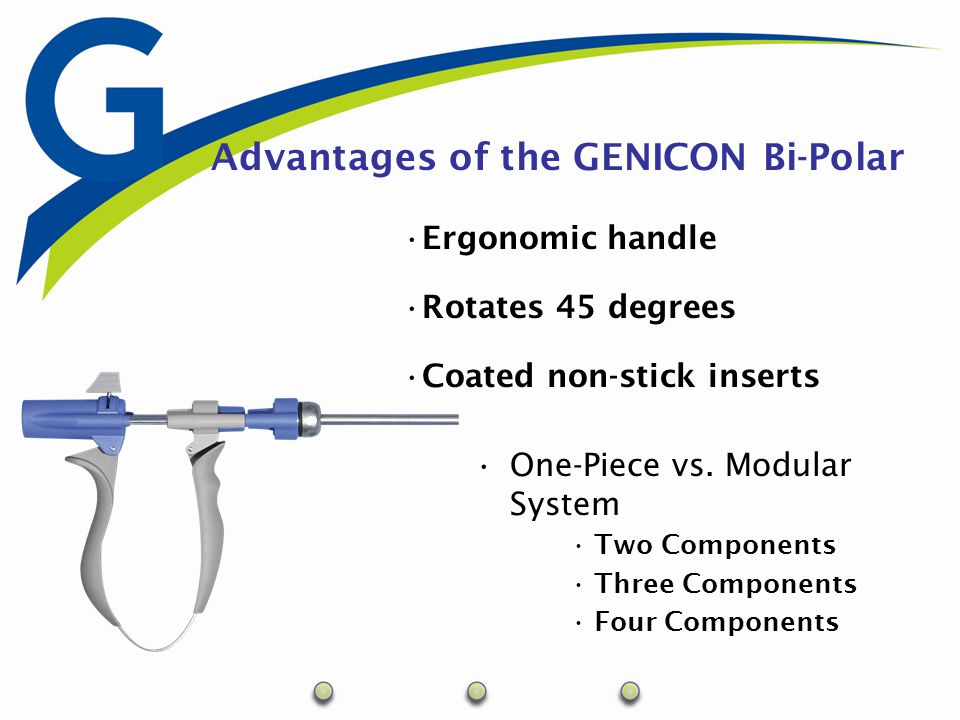 Multiple Tip Options –Basic Four Hirsch Paddle Forceps Micro Forceps Kleppinger Bi-polar Options Available Lengths - 33cm - 45cm Adaptable to all Generators