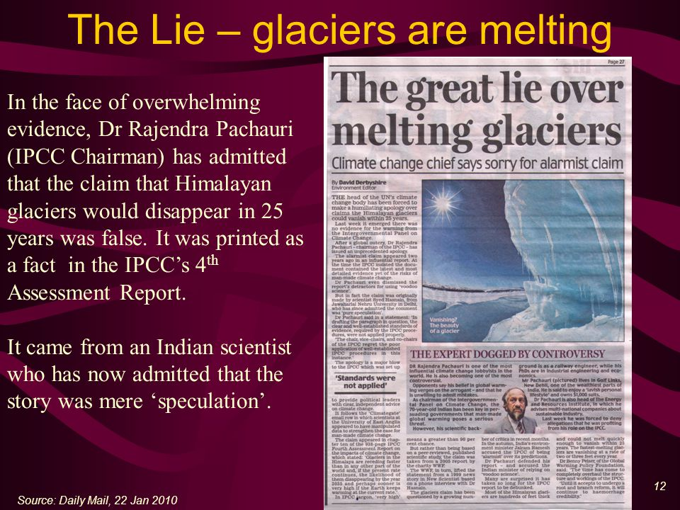 13 The Truth – glaciers come and go There is more glacier ice now than 200 years ago.