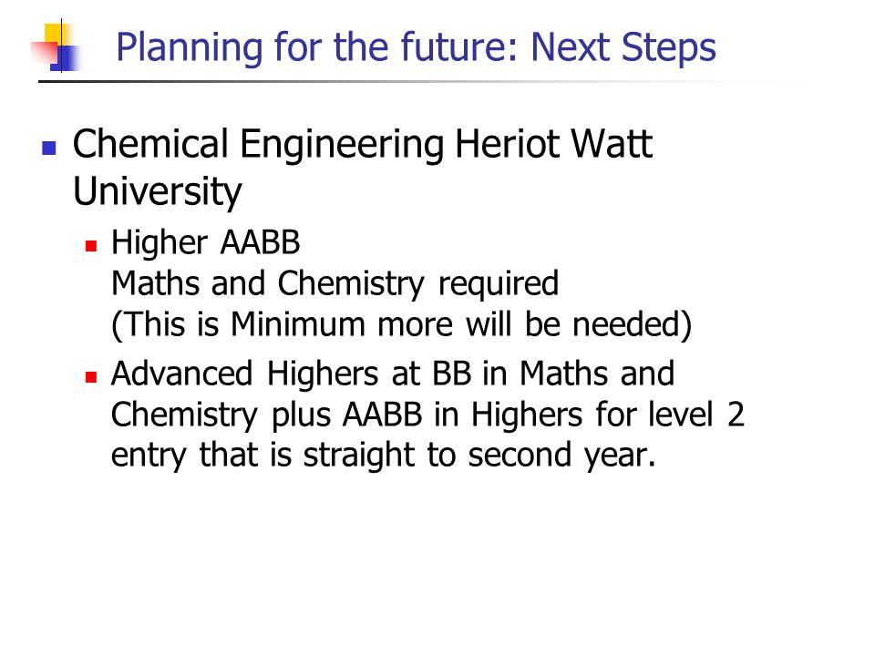 Planning for the future: Next Steps English and History Aberdeen University Higher BBBB obtained at a single sitting required or BBBBC obtained over two sittings.
