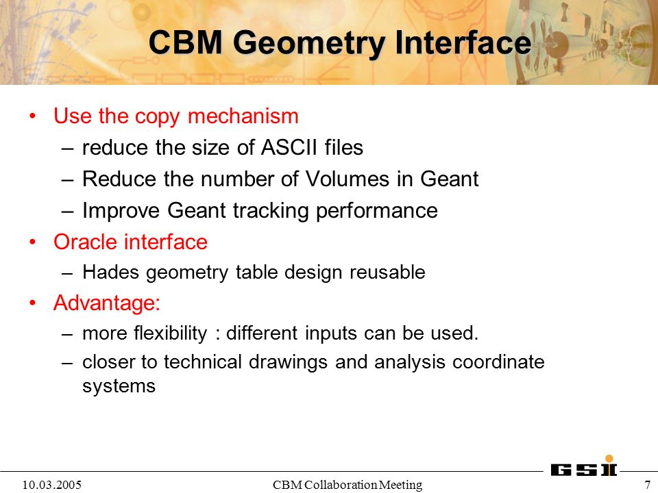 10.03.2005CBM Collaboration Meeting 8 Material & Geometry Interface Oracle DB ASCII CbmGeoInterface TGeo Geometry/Material TGeoVolume TGeoNode TGeoMaterial RootBuilderG3Builder G3 Geometry/Material