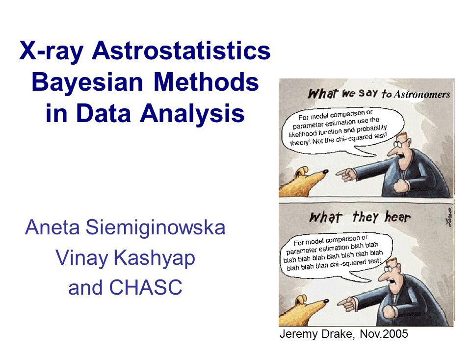 CHASC: California-Harvard Astrostatistics Collaboration http://hea-www.harvard.edu/AstroStat/ History: why this collaboration.