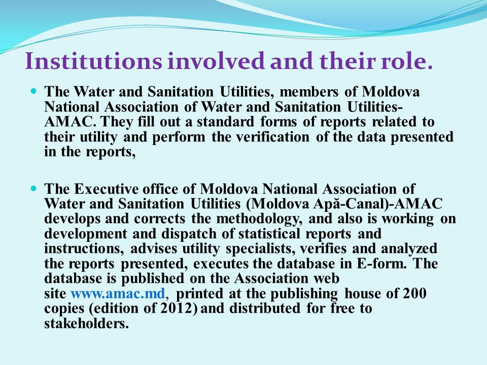 Managers and professionals who use the databases to assess their enterprise and for comparison with other utilities that operate under the same conditions, Policy and decision makers at national and regional level, local and international experts working on water and sanitation utilities use databases as a source to analyze water sector and separate utilities performance, Non-governmental organizations, journalists and other interested parties using the information for professional work.