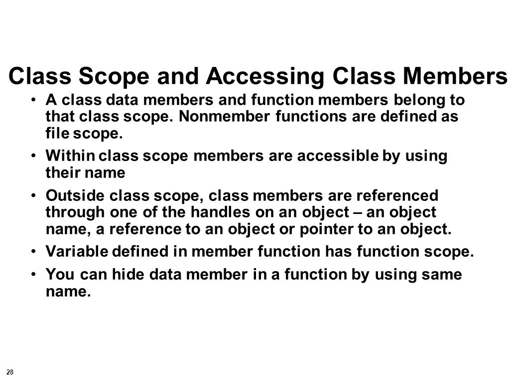 29 Once the class has been defined, it can be used as a type in object, array and pointer definitions.