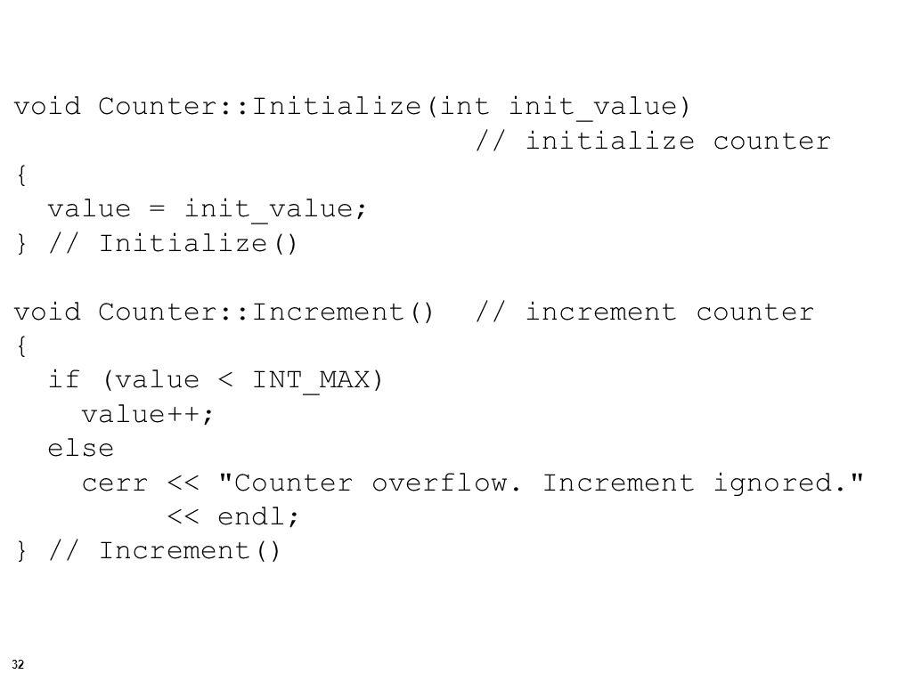 33 void Counter::Decrement() // decrement counter { if (value > INT_MIN) value--; else cerr << Counter underflow.