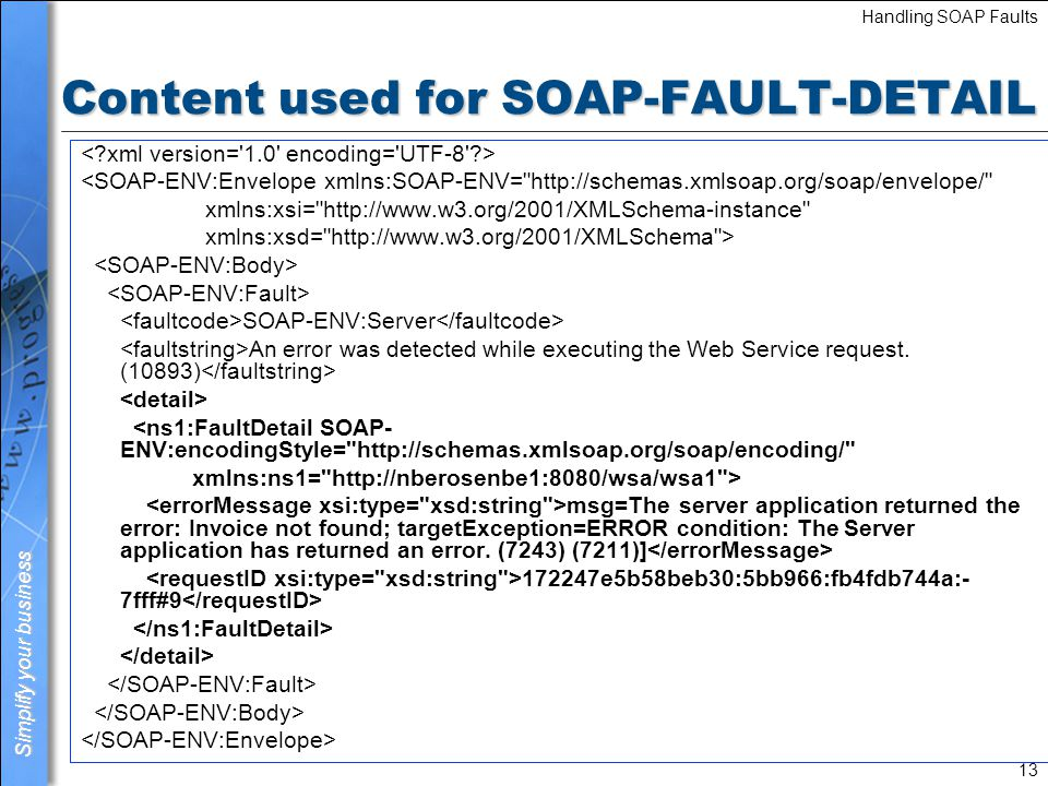 Simplify your business Handling SOAP Faults 14 Lab 7-2: Handling a SOAP Fault