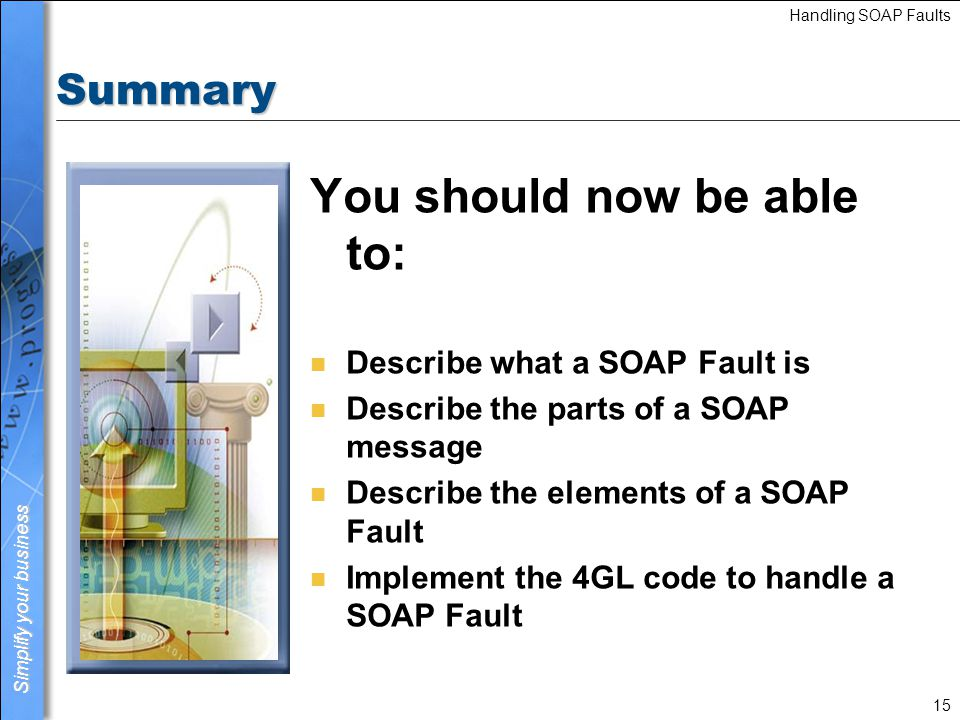 Simplify your business Handling SOAP Faults 16 Review