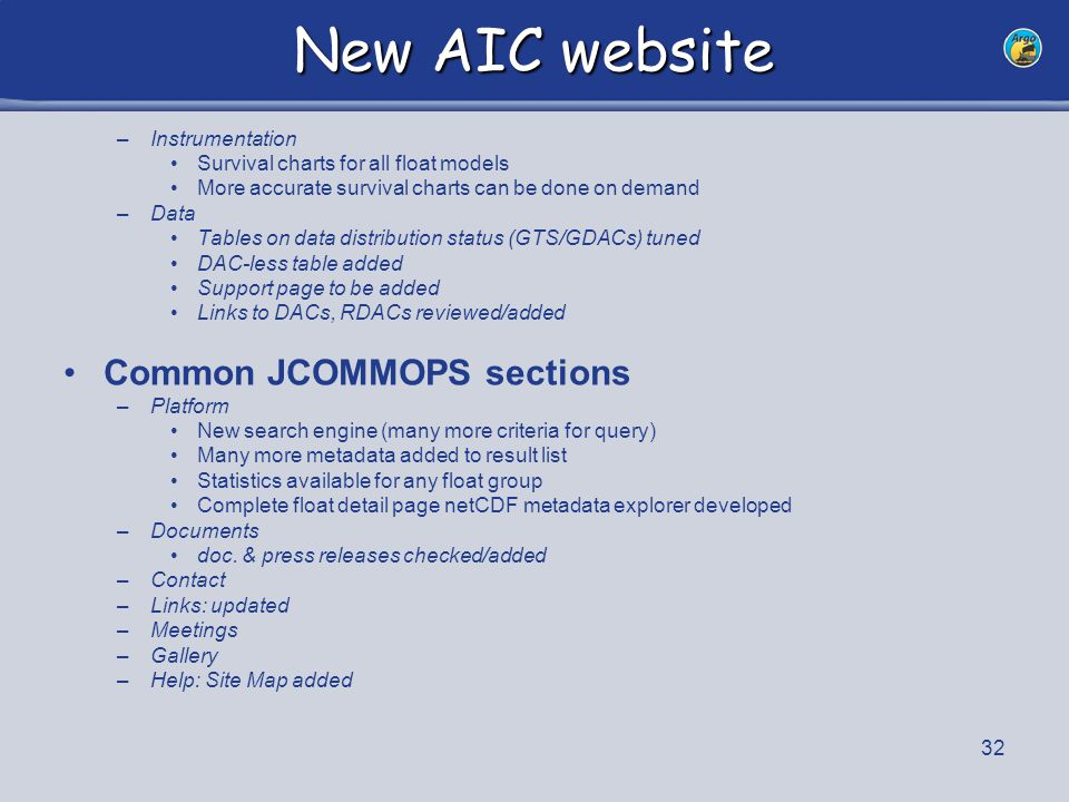 33 New AIC website AIC toolbar –Shortcuts –Search engine (Google & AIC) –Direct link to platform detail page –Brief news –Links GDACs, national websites, –Ideas ?