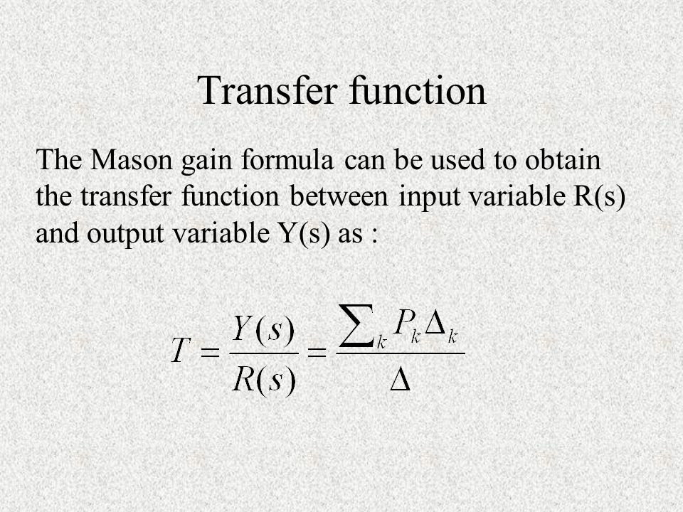Application of Mason's formula Examples: refer to (P69-71) Other examples: refer to (2-26,27,28,29)