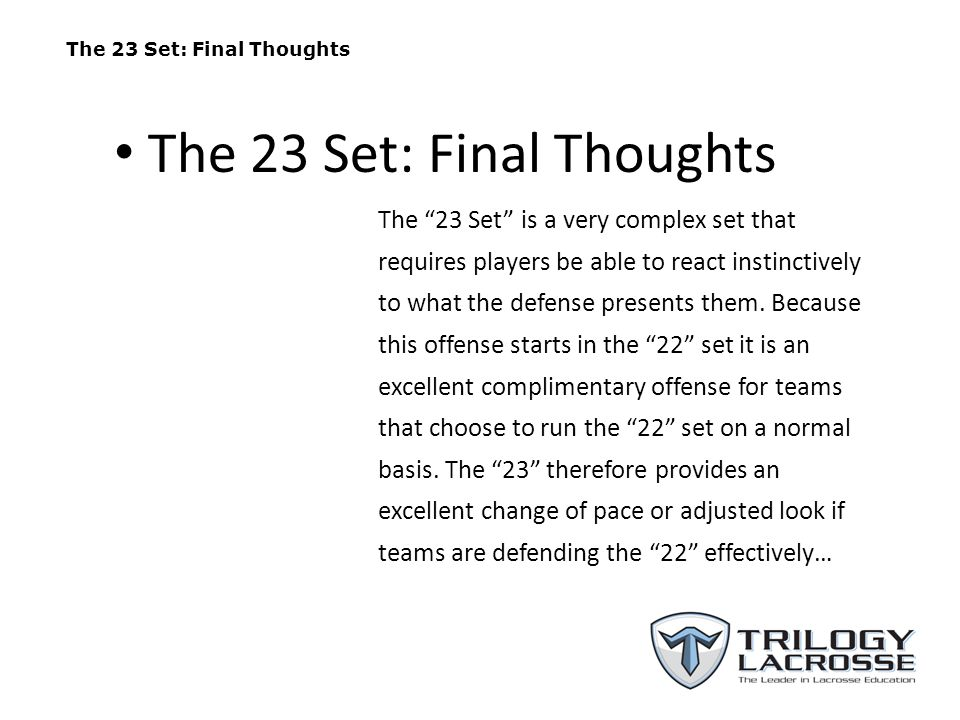 The 23 Set is very flexible.