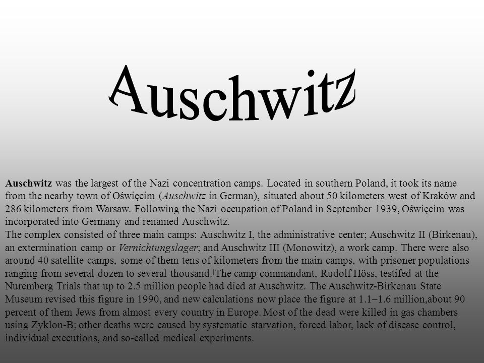 Summary Beginning in 1940, Nazi Germany built several concentration camps and an extermination camp in the area, which at the time was under German occupation.