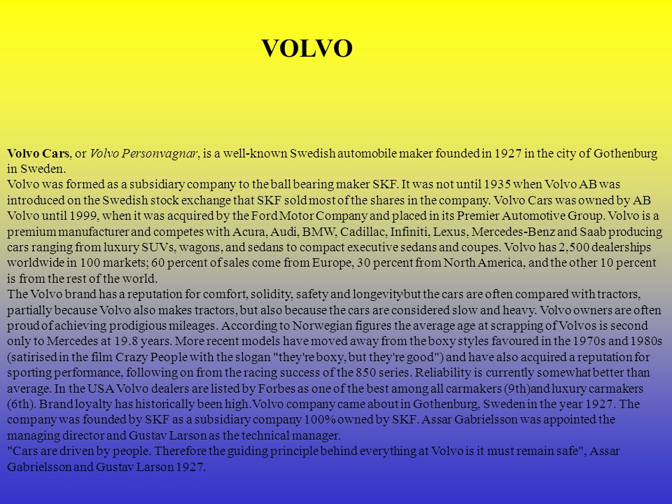 Despite this, Volvo s originally had a reputation for high death rates in the event of an accident.