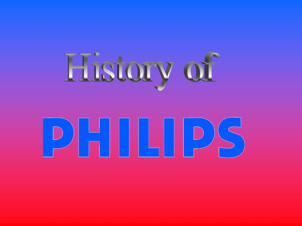 The company was founded in 1891 by Gerard Philips, a maternal cousin of Karl Marx, in Eindhoven, the Netherlands.
