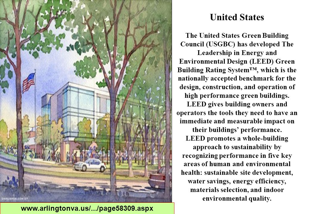 38 They have developed specific versions of the LEED rating system to assist specific building types in achieving certification.
