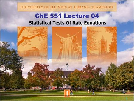 ChE 551 Lecture 04 Statistical Tests Of Rate Equations 1.