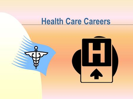 Health Care Careers.